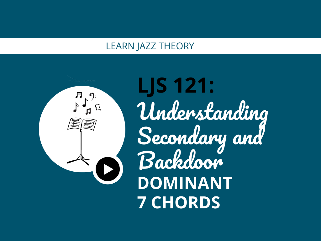 Understanding Secondary and Backdoor Dominant 7 Chords
