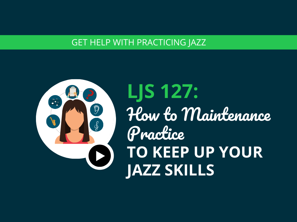 How to Maintenance Practice to Keep Up Your Jazz Skills