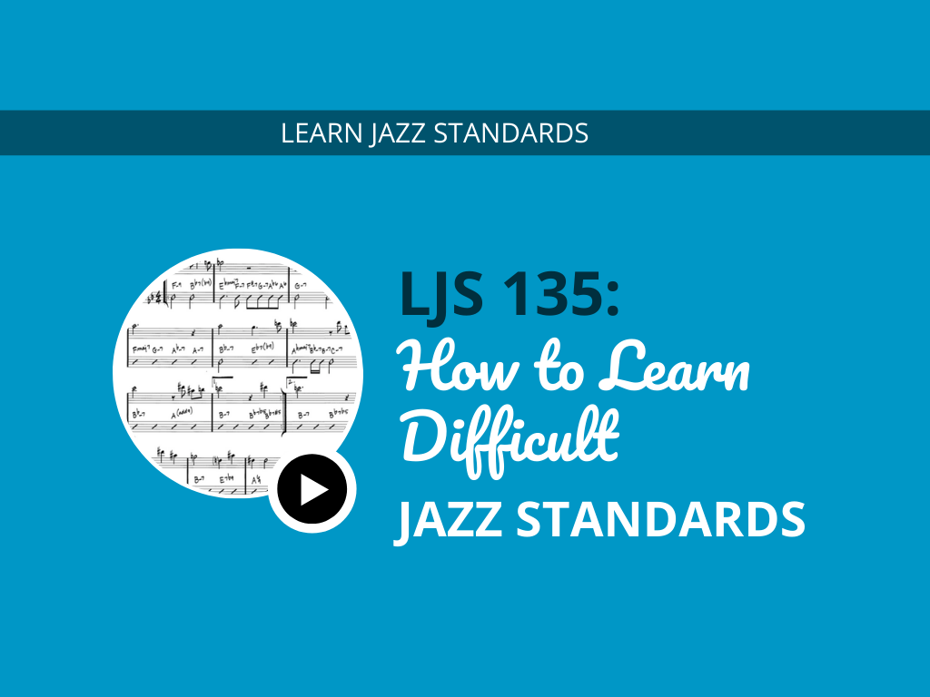 How to Learn Difficult Jazz Standards