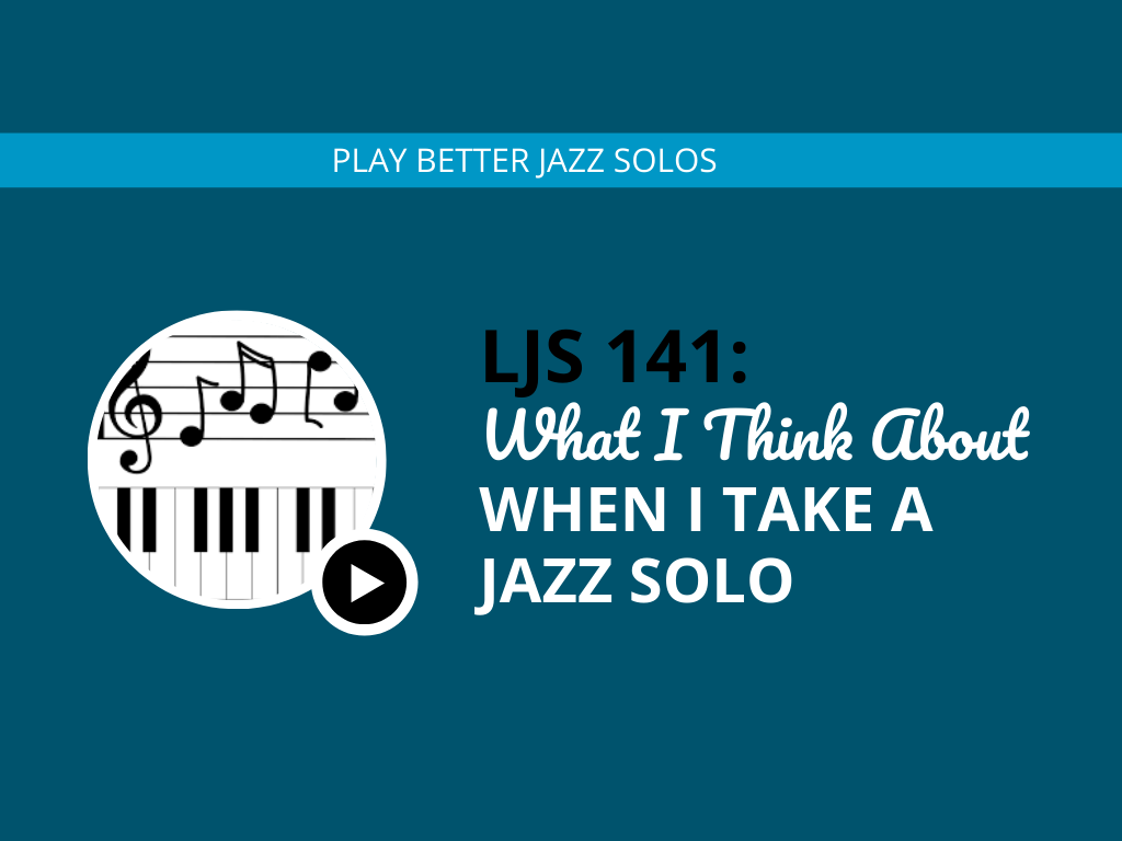 What I Think About When I Take a Jazz Solo