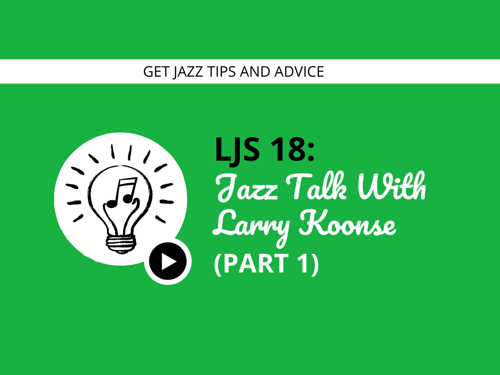 Jazz Talk With Larry Koonse (Part 1)