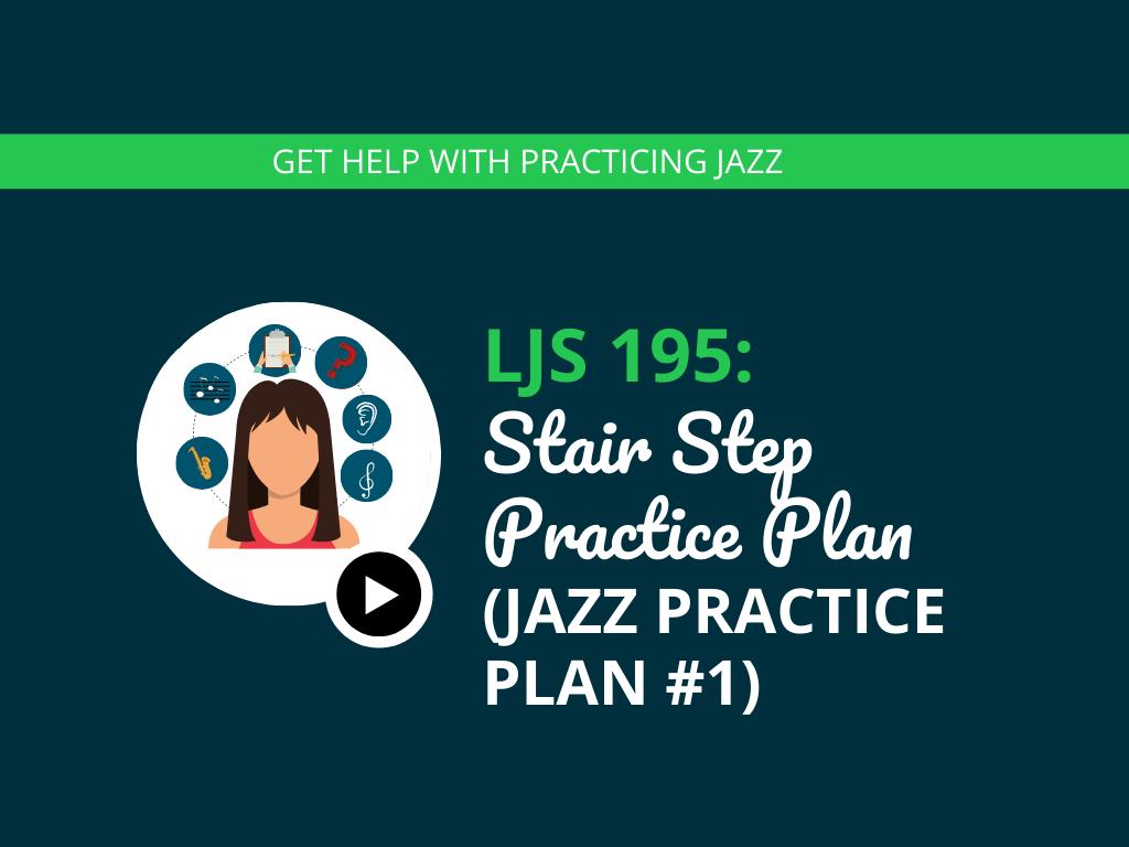 Stair Step Practice Plan (Jazz Practice Plan #1)