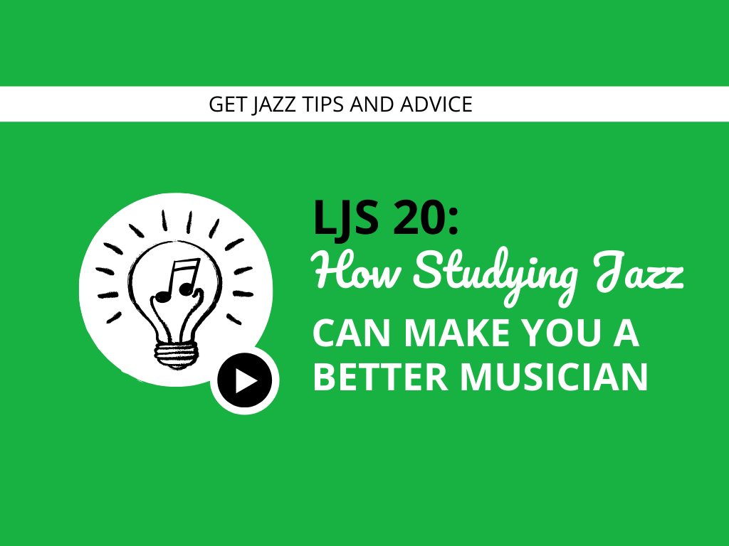 How Studying Jazz Can Make You a Better Musician