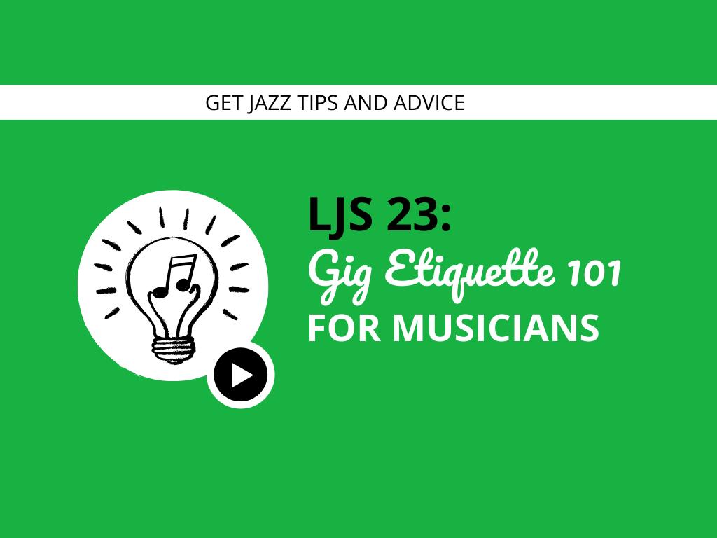Gig Etiquette 101 for Musicians