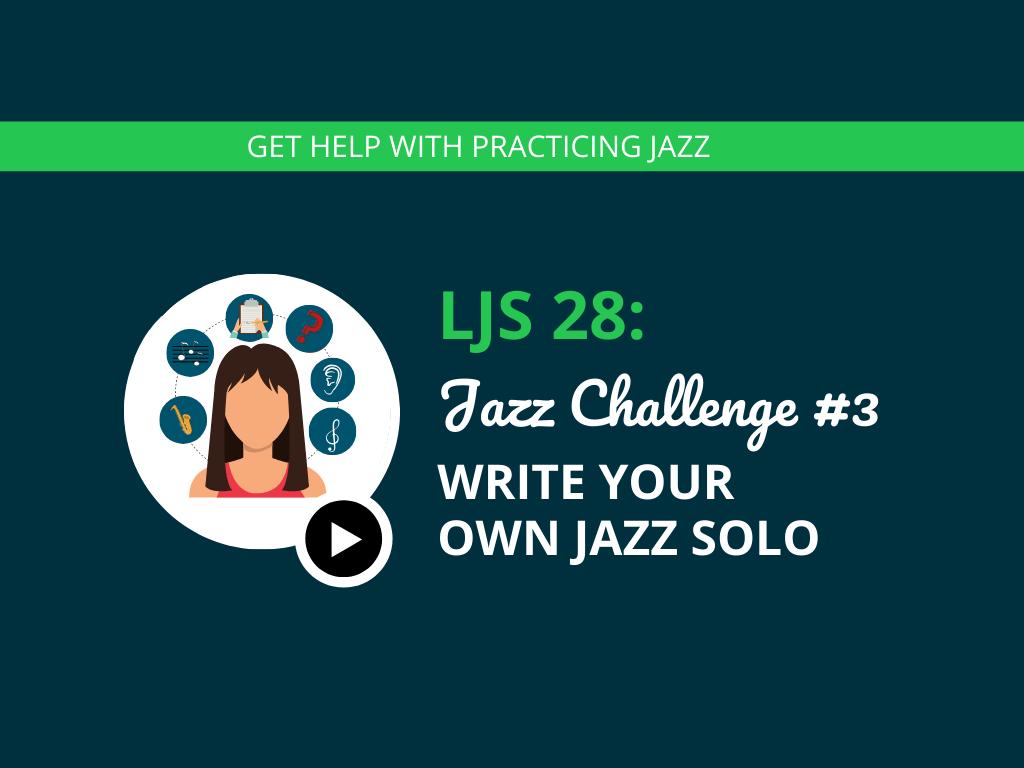 Jazz Challenge #3 Write Your Own Jazz Solo