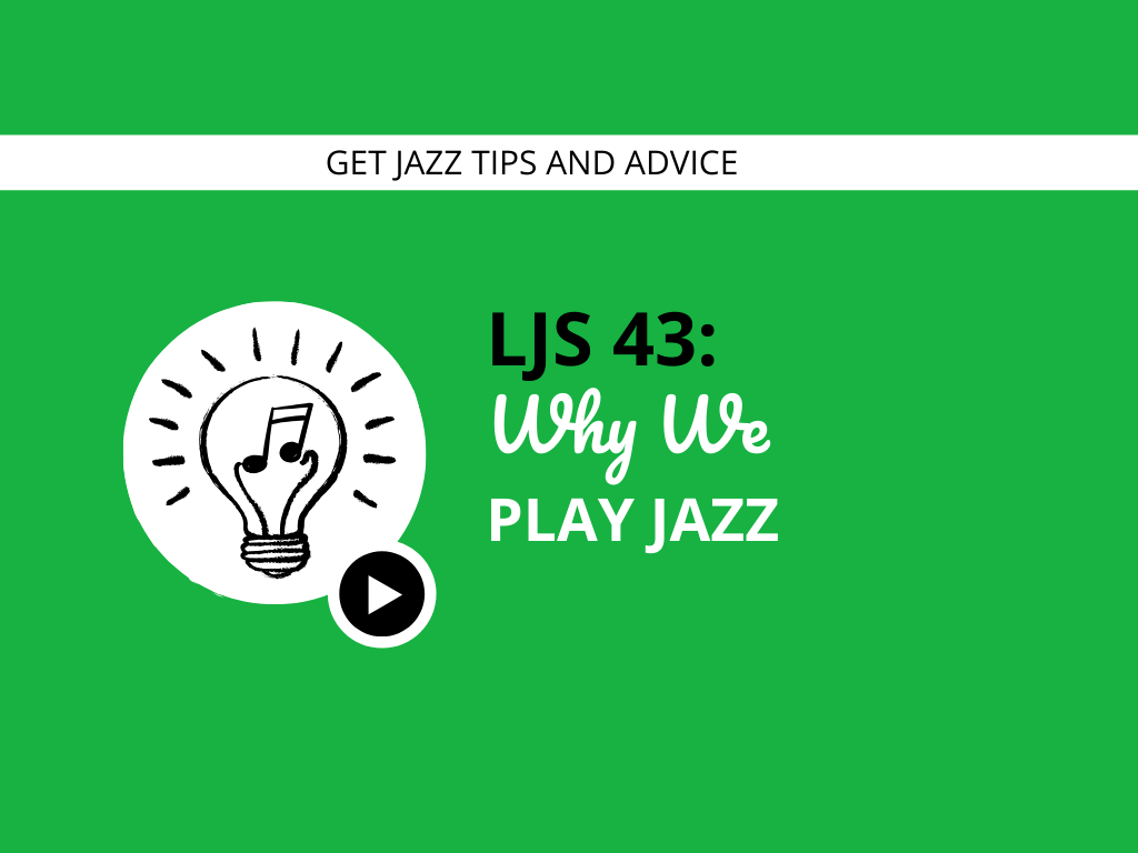 Why We Play Jazz