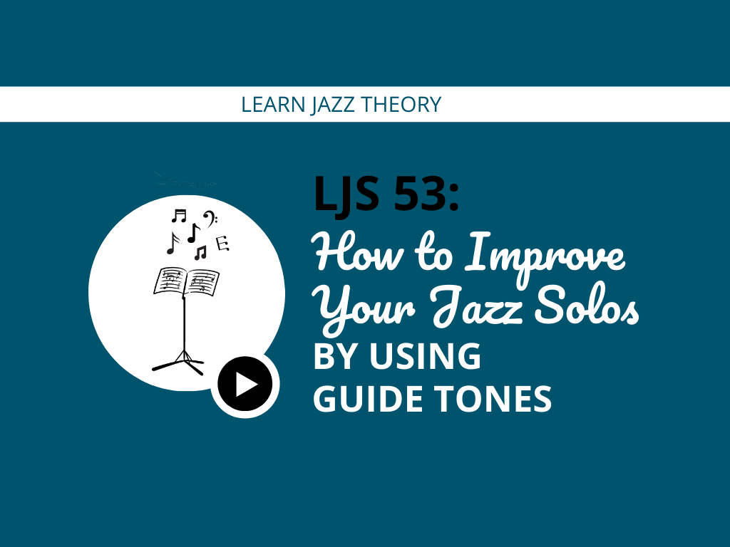 How to Improve Your Jazz Solos By Using Guide Tones