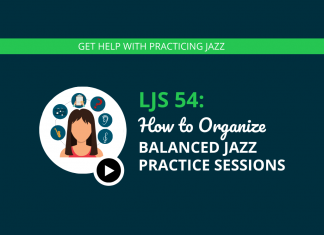 How to Organize Balanced Jazz Practice Sessions
