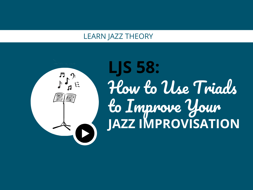 How to Use Triads to Improve Your Jazz Improvisation