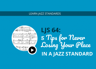 5 Tips for Never Losing Your Place In a Jazz Standard