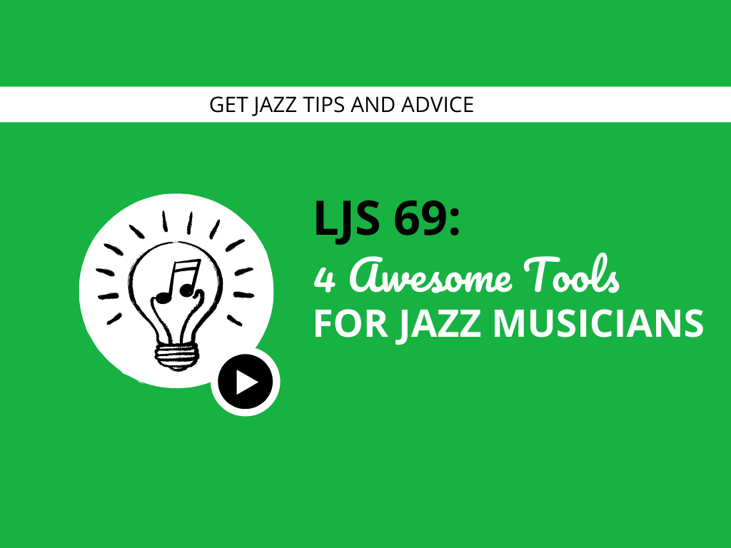 4 Awesome Tools For Jazz Musicians