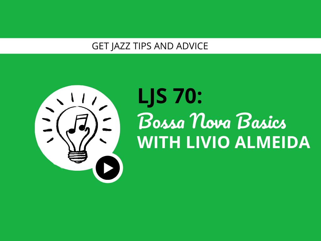 Bossa Nova Basics with Livio Almeida