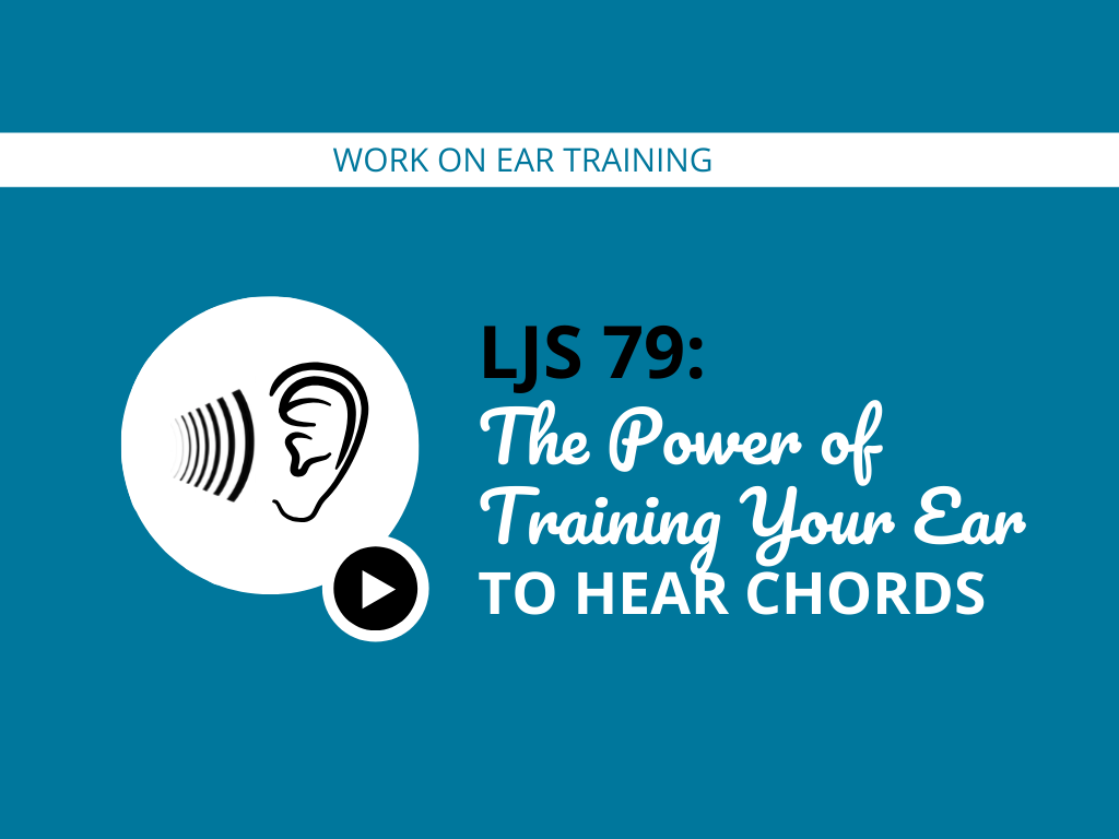 The Power of Training Your Ear to Hear Chords
