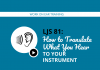 How to Translate What You Hear to Your Instrument