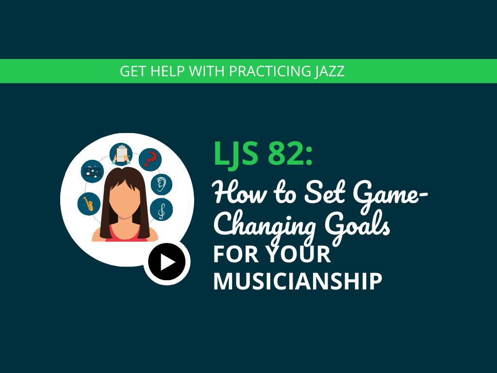 How to Set Game-Changing Goals for Your Musicianship