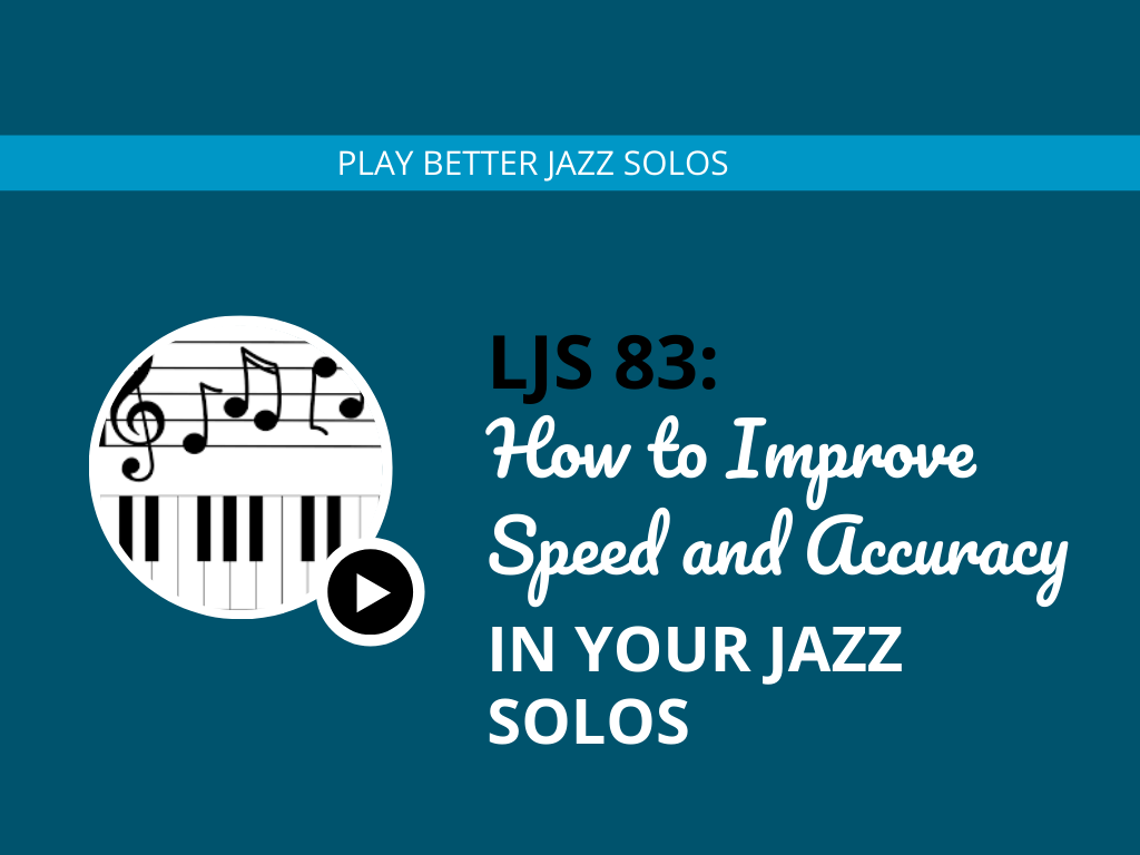 How to Improve Speed and Accuracy in Your Jazz Solos