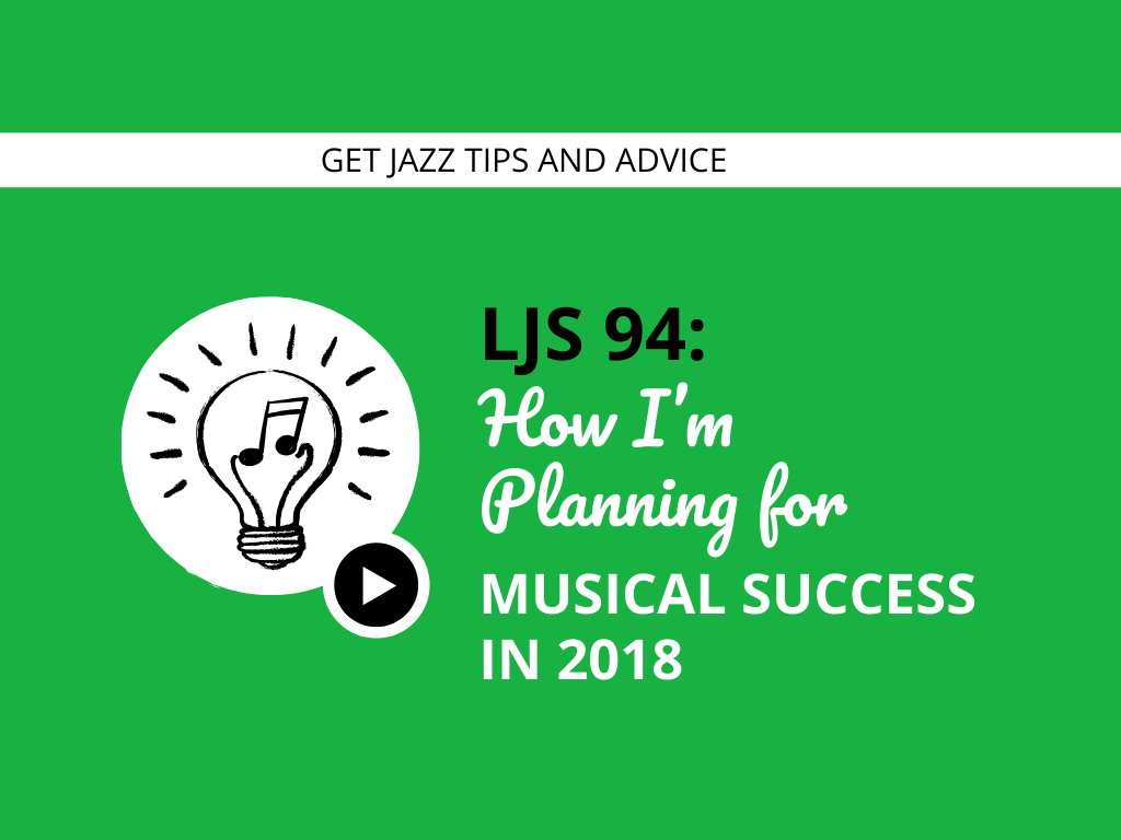 How I'm Planning for Musical Success in 2018
