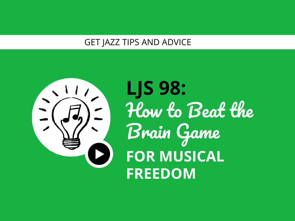How to Beat the Brain Game for Musical Freedom