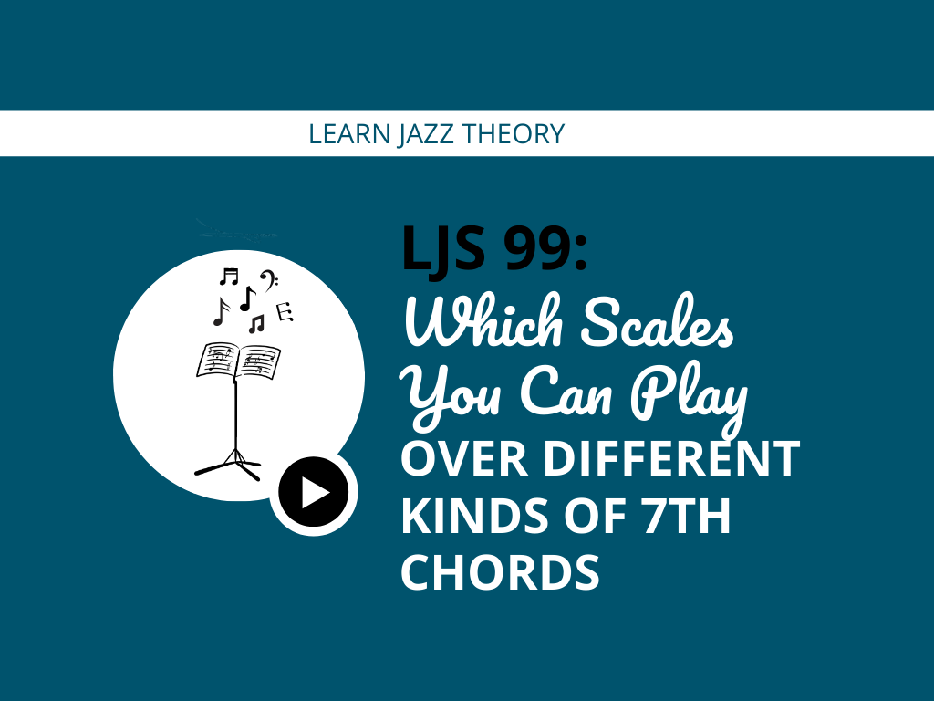 Which Scales You Can Play Over Different Kinds of 7th Chords
