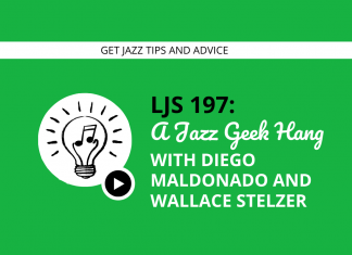 A Jazz Geek Hang with Wallace Stelzer and Diego Maldonado