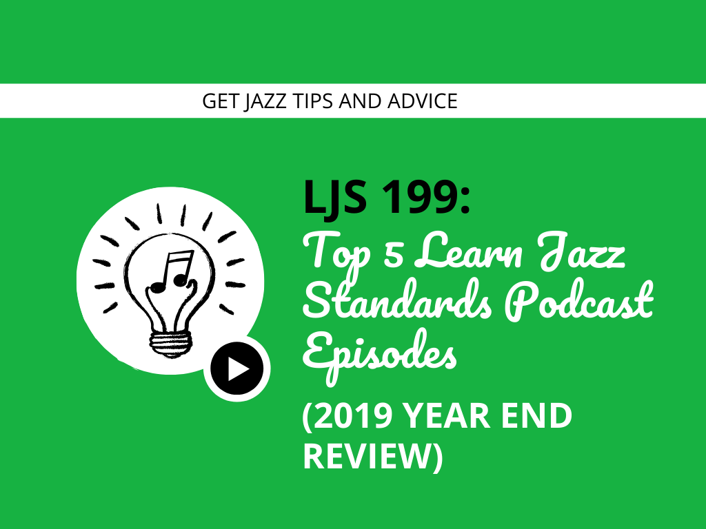 Top 5 Learn Jazz Standards Podcast Episodes (2019 Year End Review)