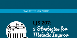 3 Strategies for Melodic Improv on Jazz Standards