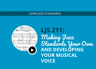 Making Jazz Standards Your Own and Developing Your Musical Voice (feat. Mike Casey)