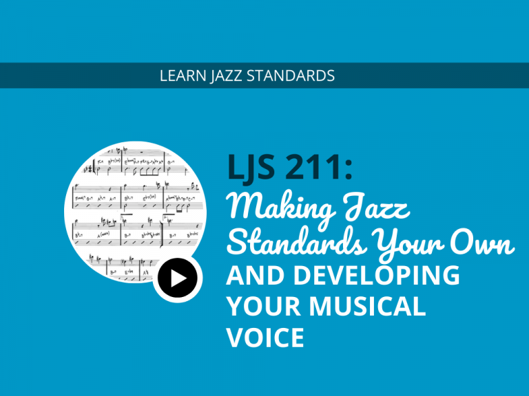 LJS 211: Making Jazz Standards Your Own and Developing Your Musical Voice (feat. Mike Casey)