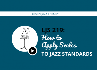 How to Apply Scales to Jazz Standards