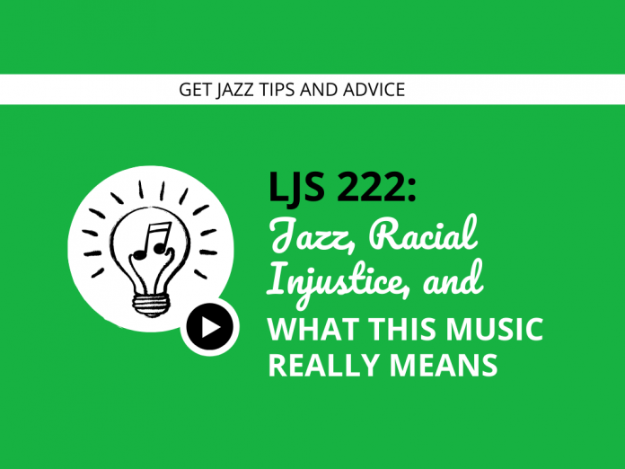 Jazz, Racial Injustice, and What This Music Really Means (feat. Kyle Younger)