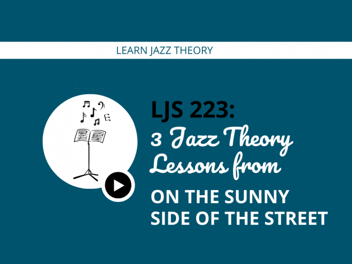 3 Jazz Theory Lessons from On the Sunny Side of the Street