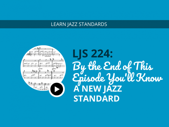 By the End of This Episode You'll Know a New Jazz Standard