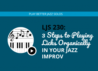 3 Steps to Play Licks Organically in Your Jazz Improv