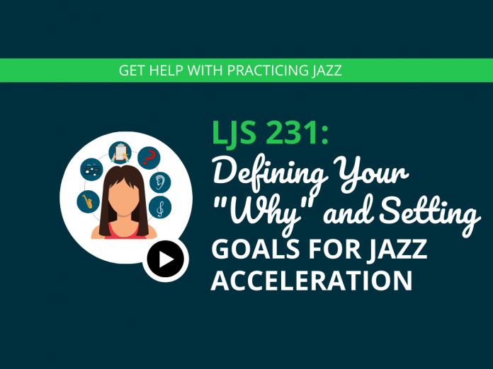 Defining Your Why and Setting Goals for Jazz Acceleration