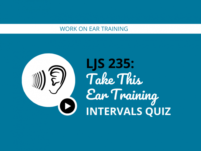 Take This Ear Training Intervals Quiz