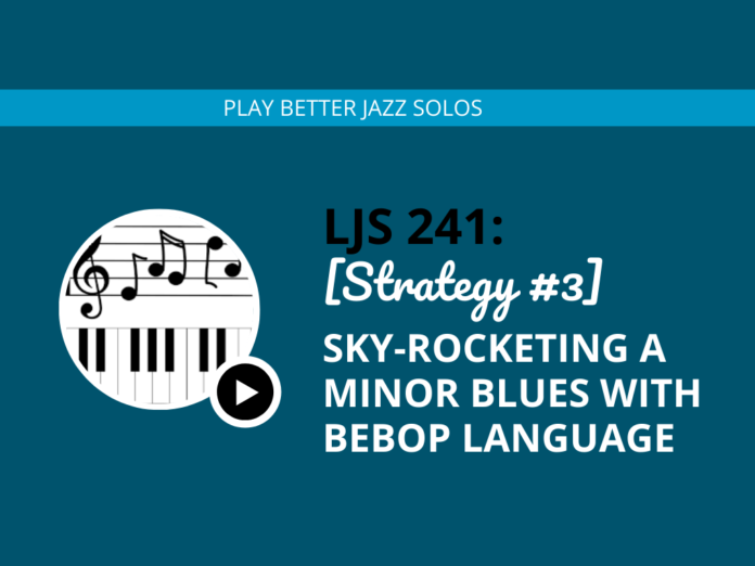 [Strategy #3] Sky-Rocketing a Minor Blues with Bebop Language