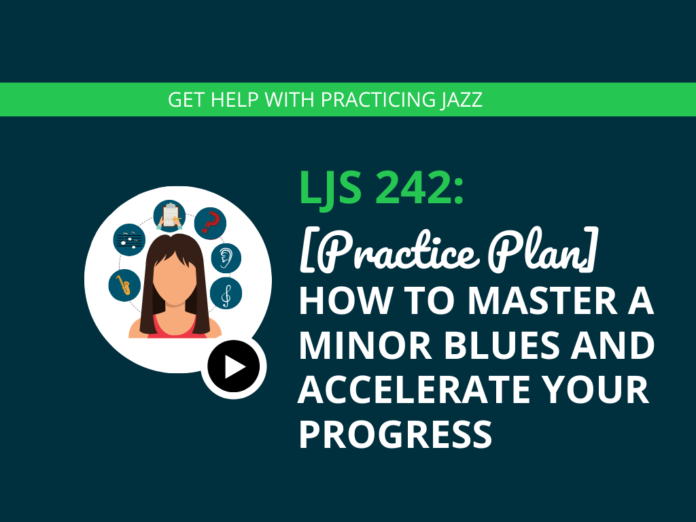 [Practice Plan] How to Master a Minor Blues and Accelerate Your Progress