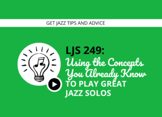 Utilizing the Concepts You Already Know to Play Great Jazz Solos (feat. Matt Warnock)