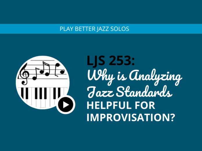 Why is Analyzing Jazz Standards Helpful for Improvisation