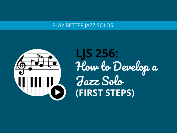 How to Develop a Jazz Solo (First Steps)