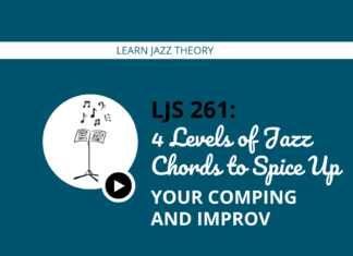 4 Levels of Jazz Chords to Spice Up Your Comping and Improv