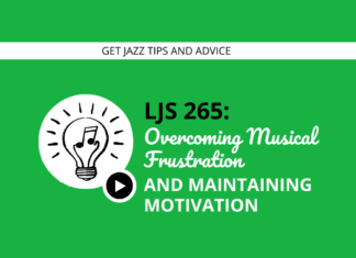 Overcoming Musical Frusturation and Maintaining Motivation (feat. Michael Lake)