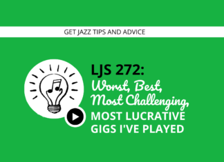 Worst, Best, Most Challenging, Most Lucrative Jazz Gigs I've Ever Played