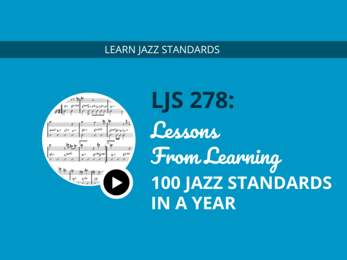 Lessons From Learning 100 Jazz Standards in a Year