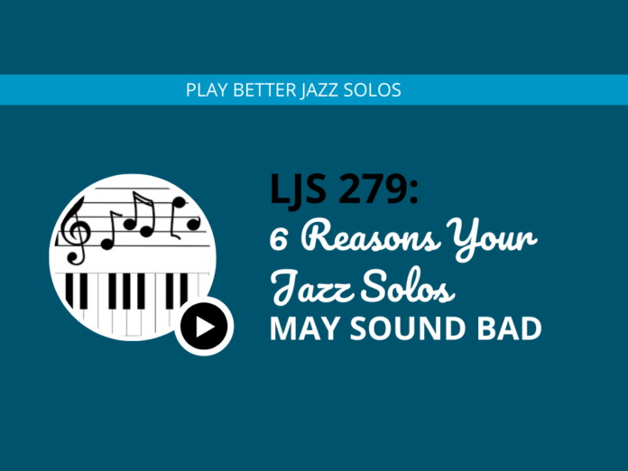 6 Reasons Your Jazz Solos May Sound Bad