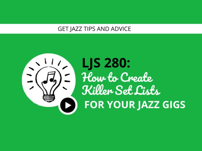 How to Create Killer Set Lists for Your Jazz Gigs