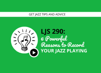 6 Powerful Reasons for Recording Your Jazz Playing